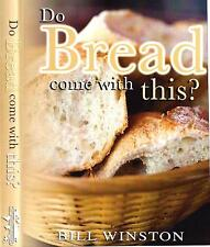 Do Bread Come With This? - Bill Winston - 2 CD Teaching