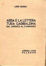ABBA E LA LETTERATURA GARIBALDINA DAL CARDUCCI AL D'ANNUNZIO RUSSO CIUNI (TA873)