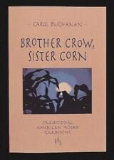 Brother Crow, Sister Corn : Traditional American Indian Gardening by Carol Bucha