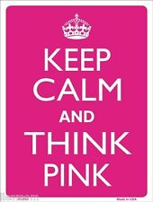 """Keep Calm and Think Pink Humor 9"""" x 12"""" Metal Novelty Parking Sign"""