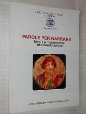 PAROLE PER NARRARE Liceo Ginnasio Statale T Tasso Michelina Tiglio Digitali 2006