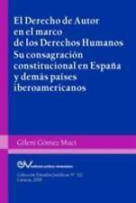 El Derecho de Autor en el Marco de Los Derechos Humanos. Su Consagracion...