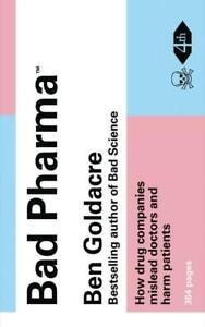 Bad Pharma | How medicine is broken, and how we can fix it | Ben Go*dacre | Buch
