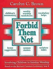 Forbid Them Not - Involving Children in Sunday Worship: Based on the Revised