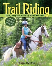 Trail Riding: Train, Prepare, Pack Up & Hit the Trail-ExLibrary