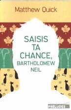 Saisis ta chance, Bartholomew Neil von Matthew Quick (2015, Taschenbuch)
