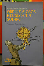 A. Celletti, E. Perozzi, ORDINE E CAOS NEL SISTEMA SOLARE, Utet, 2007.