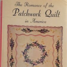 THE ROMANCE OF THE PATCHWORK QUILT IN AMERICA Carrie Hall & Rose Kretsinger