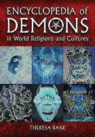 Encyclopedia of Demons in World Religions and Cultures by Theresa Bane, NEW Book