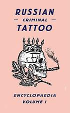Russian Criminal Tattoo Encyclopedia Volume 1 by Sergei Vasiliev, Danzig Baldaev (Hardback, 2009)