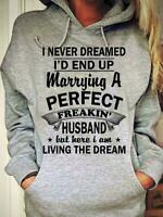 I Never Dreamed I'd End Up Marrying A Perfect Freakin' Husband Hoodie Unisex