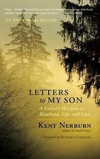 New, Letters to My Son: A Father's Wisdom on Manhood, Life, and Love, Nerburn, K