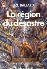 La région du désastre / James Graham BALLARD // Science fiction // 1 ère Edition