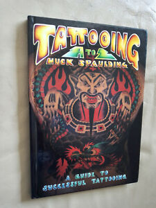 Huck Spaulding: Tattooing A to Z - A Guide to Successful Tattooing 9780970632005
