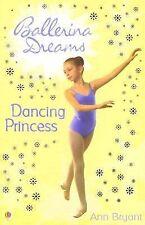 Dancing Princess: Bk. 4 (Ballerina Dreams) by Ann Bryant