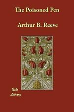The Poisoned Pen by Arthur B. Reeve (2007, Paperback)