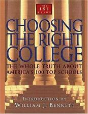 Choosing the Right College: The Whole Truth About America's 100 Top Sc-ExLibrary