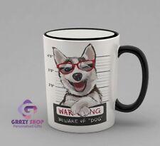 Beware of dog Coffee Mug, GIFT IDEAS,  Birthday gift, dog lovers, Happy Husky
