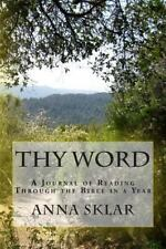 Thy Word : A Journal of Reading Through the Bible in a Year by Anna Sklar...