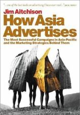 How Asia Advertises: The Most Successful Campaigns in Asia-Pacific and the