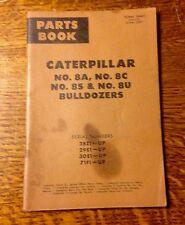 CAT Caterpillar 8A 8C 8S 8U BULLDOZERS Parts Book Manual 28E1 29E1 30E1 71F1 UP