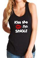 Ladies Tank Top Kiss Me I'm Single Shirt Funny Valentines Gift Idea T-Shirt LOVE