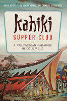 Kahiki Supper Club: A Polynesian Paradise in Columbus [American Palate] [OH]