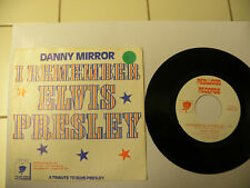 Danny Mirror I Remember Elvis Presley 45RPM Record (like new)