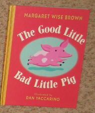 Book - The Good Little Bad Little Pig by Margaret Wise Brown (2002, Hardcover)