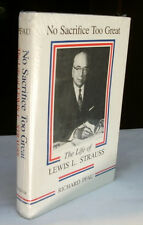 No Sacrifice Too Great - The Life of Lewis L. Strauss by Richard Pfau - New -
