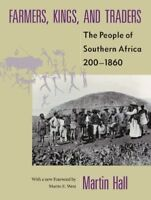 Farmers, Kings, and Traders: The People of Southern Africa, 200-1860 by Hall,..