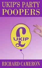 UKIP's Party Poopers by Richard Cameron (2014, Paperback)