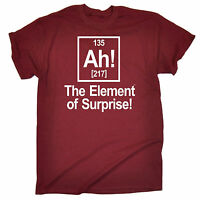 Ah Element Of Surprise T-SHIRT - Tee Geek Nerd Joke Science Gift birthday funny