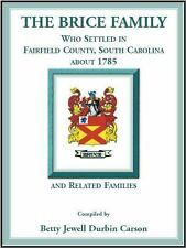 The Brice Family Who Settled in Fairfield County, South Carolina, about 1785...