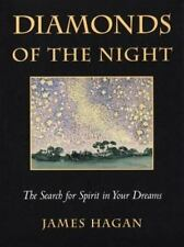 Diamonds of the Night: The Search for the Spirit in Your Dreams