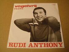 45T SINGLE / RUDI ANTHONY - VOGELVRIJ