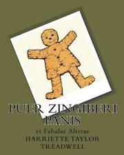Puer Zingiberi Panis: Et Fabulae Alterae (latin Edition): By Harriette Taylor...