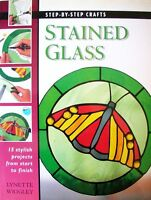 Step by Step Crafts - Making Stained Glass by Lynette Wrigley (Hardback, 2000)