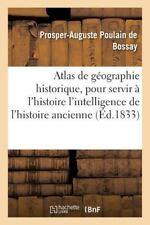 Atlas de Geographie Historique, Pour Servir a l'Histoire de l'Intelligence de...