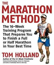 The Marathon Method : The 16-Week Training Program That Prepares You to...