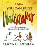 Watercolour: A step-by-step guide for absolute b... by Crawshaw, Alwyn Paperback