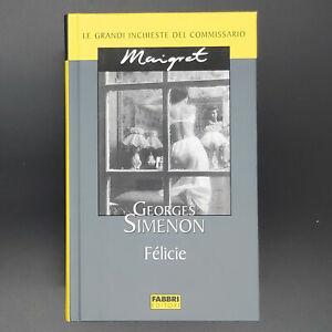 Georges Simenon FELICIE Fabbri Editori 2004 cop.rigida