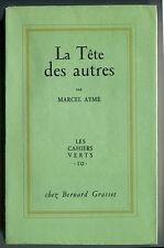 MARCEL AYME : LA TETE DES AUTRES. EDITION ORIGINALE.