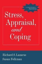 Stress, Appraisal, and Coping by Richard S. Lazarus; Susan Folkman
