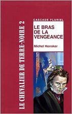 Michel Honaker - Le Chevalier de Terre-Noire, tome 2 : Le Bras de la vengeance -