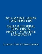 2014 Maine Labor Law Posters: OSHA and Federal Posters in Print - Multiple...