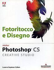 Fotoritocco e Disegno con Adobe Photoshop CS - Luanne Seymour Cohen
