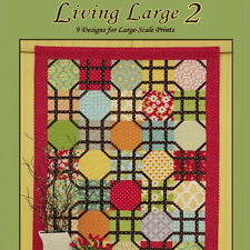 LIVING LARGE 2: Nine Designs for Large-Scale Prints NEW BOOK quilt throw runner