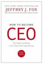 How to become CEO: the rules for rising to the top of any organization by