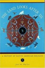 Religion in American Life: The Land Looks after Us : A History of Native...